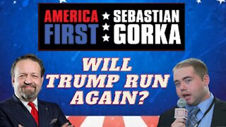 Will Trump run again? Matt Boyle with Sebastian Gorka on AMERICA First