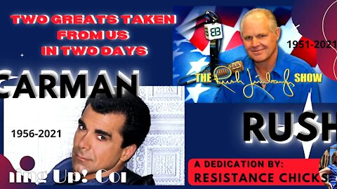 Two Greats Taken in 2 Days: Carman & Rush... A Dedication By Resistance Chicks