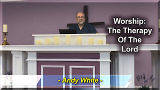 Andy White: Worship - The Therapy Of The Lord
