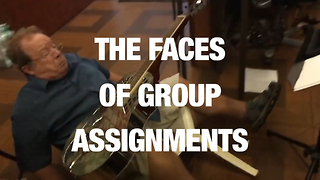 Common Reactions to Group Assignments - Video