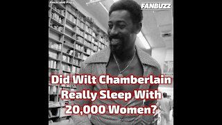 Did Wilt Chamberlain Really Sleep With 20,000 Women?