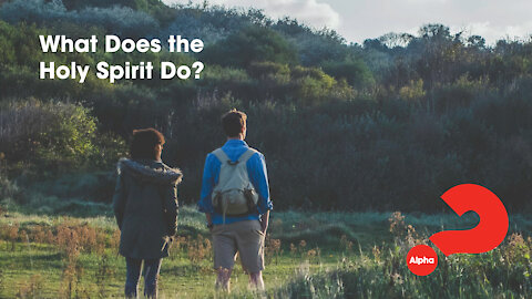 9. What Does The Holy Spirit Do? Alpha Series (Discover Christianity)