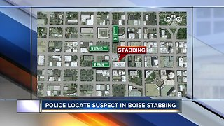 Boise Police locate suspect in connection a stabbing in downtown Boise
