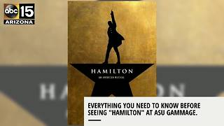 "What you need to know before seeing ""Hamilton"" at ASU Gammage"