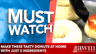 Make These Tasty Donuts at Home With Just 2 Ingredients - Video