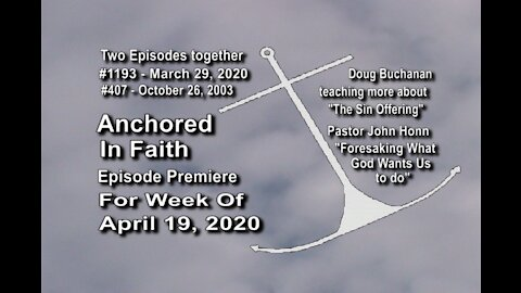 Week of April 19th, 2020 - Anchored in Faith Episode Premiere 1193