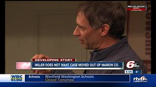 Indy City-County Councillor Jeff Miller does not want his case moved out of Marion Co. - Video