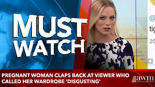 Pregnant woman Claps Back At Viewer Who Called Her Wardrobe 'Disgusting' - Video