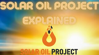 The Solar Oil Project Explained