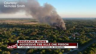 One dead after a fast-moving fire in Wimauma - Video