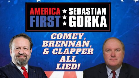 Comey, Brennan, and Clapper all lied. John Solomon with Sebastian Gorka on AMERICA First