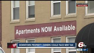 Property owners in downtown Indianapolis could face new tax