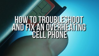 How to Troubleshoot and Fix an Overheating Cell Phone - Video