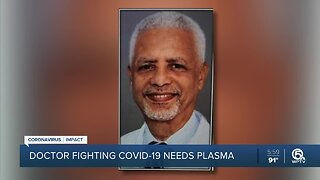 West Palm Beach doctor fights for his life, waits for COVID-19 convalescent plasma