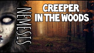 A True Creeper Story! read by Nemesis - True Scary Story