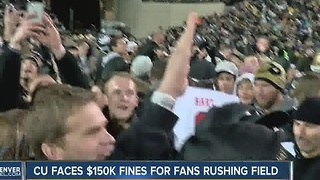 CU faces fines after fans rushed the field - Video