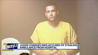 Judge charges man accused of stealing ambulance from hospital - Video