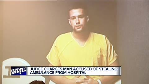 Judge charges man accused of stealing ambulance from hospital