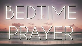 A Powerful Night Prayer - Bedtime Prayer for My Family - Evening Prayers to Close the Day