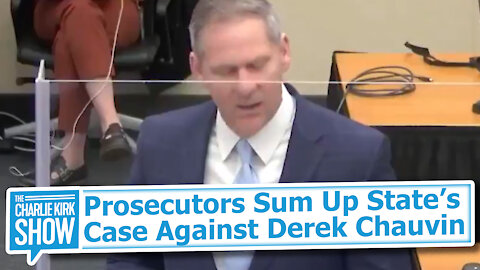 Prosecutors Sum Up State's Case Against Derek Chauvin