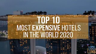 Top 10 Most Expensive HOTELS in the World | 2020