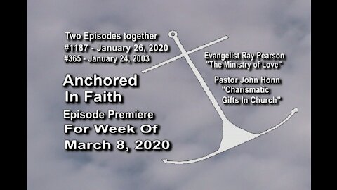 Week of March 8th, 2020 - Anchored in Faith Episode Premiere 1187