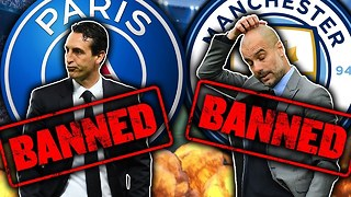 Could Manchester City & PSG Receive Transfer BANS?! - Video
