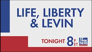 Tonight on Life, Liberty and Levin!