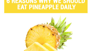 6 reasons why we should eat pineapple daily - Video