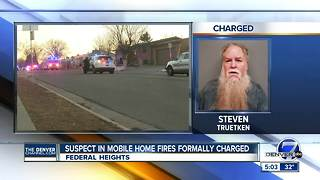 Suspect in Federal Heights mobile home fires formally charged with attempted murder, other felonies - Video