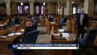 Milwaukee Common Council wants authority to fire police chief - Video