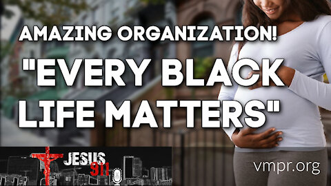 "01 Mar 21, Jesus 911: Amazing Organization: ""Every Black Life Matters (EBLM)"""