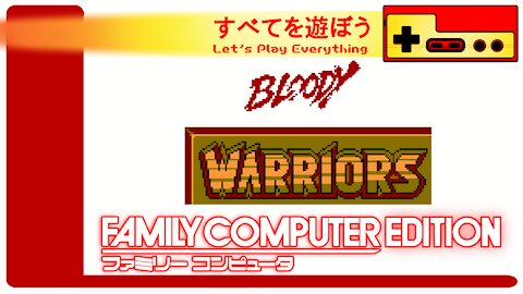 Let's Play Everything: Bloody Warriors
