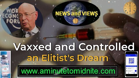 Vaxxed and Controlled - An Elitist's Dream!