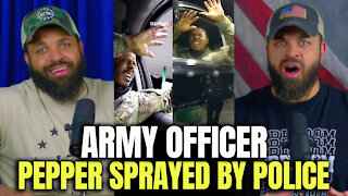 Army Officer Pepper Sprayed By Police