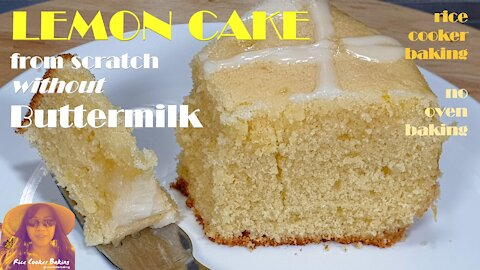 Lemon Cake from Scratch without Buttermilk | Lemon Cake Recipe | EASY RICE COOKER CAKE RECIPES