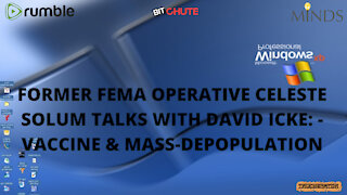 FORMER FEMA OPERATIVE CELESTE SOLUM TALKS WITH DAVID ICKE: - VACCINE & MASS-DEPOPULATION