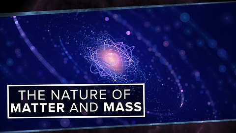The True Nature of Matter and Mass
