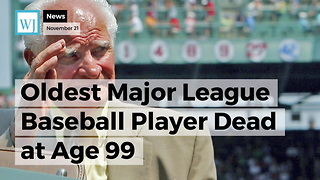 Oldest Major League Baseball Player Dead at Age 99 - Video