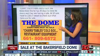 Everything must go at the Bakersfield Dome