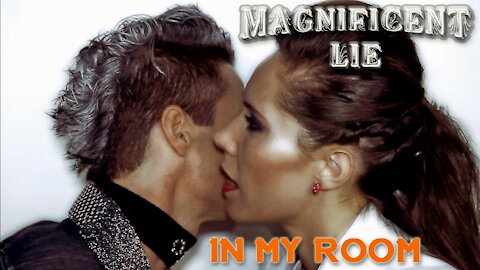 """MAGNIFICENT LIE   """"In My Room"""" music video"""