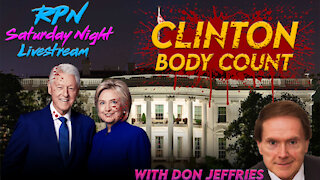 The Clinton Body Count with Don Jeffries on Sat. Night Livestream