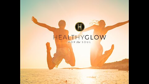 HEALTHY GLOW FOR THE SOUL INTRODUCTION