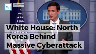 White House: North Korea Behind Massive Cyberattack - Video