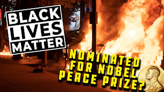 Black Lives Matter Nominated For Nobel Peace Prize After A Year of Destruction In The U.S. | Ep 130
