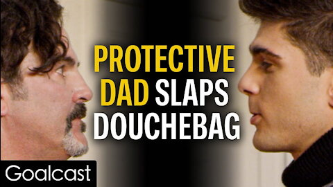 Dad Snaps When Toxic Jerk Seduces His Daughter | Goalcast