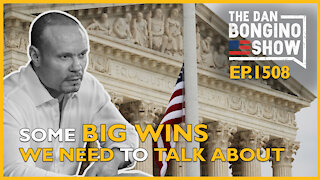 Ep. 1508 Finally. Some Big Wins We Need To Talk About - The Dan Bongino Show