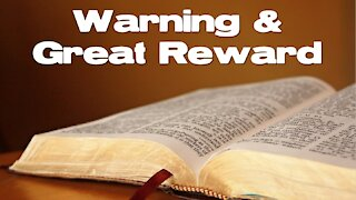 "Sunday AM Worship - 1/31/21 - ""Warning & Great Reward"""