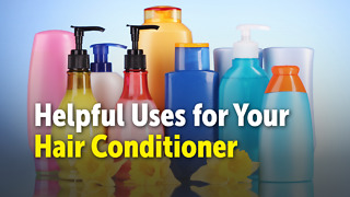 Helpful Uses for Your Hair Conditioner - Video
