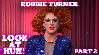 ROBBIE TURNER on LOOK AT HUH! Part 2 - Video